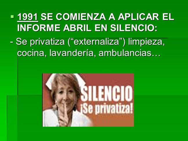 - Se privatiza ( externaliza ) limpieza, cocina, lavandería, ambulancias…